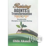 Raising The Agent Of Transformation | Books & Games for sale in Abuja (FCT) State, Utako