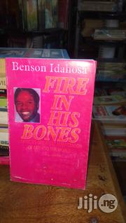 Fire In His Bone By Benson Idahosa | Books & Games for sale in Lagos State, Surulere