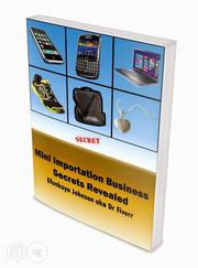 Mini Importation Business Secrets Revealed | Books & Games for sale in Lagos State