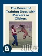 The Power Of Training Dogs With Markers Or Clickers | Books & Games for sale in Abuja (FCT) State, Karu