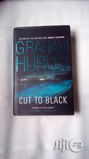 Cut To Black - A Novel By Graham Hurley | Books & Games for sale in Lagos State, Surulere