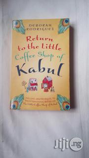 Return To The Little Coffee Shop Of Kabul - A Novel | Books & Games for sale in Lagos State, Surulere