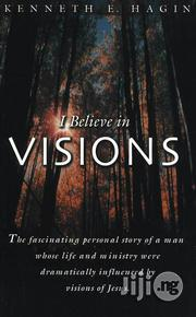 I Believe In Visions By: Kenneth E. Hagin | Books & Games for sale in Lagos State