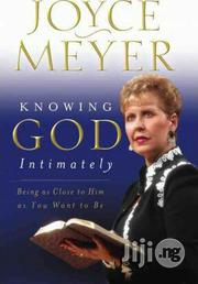 Joyce Meyer Knowing God Intimately: Being As Close To Him As Yo | Books & Games for sale in Lagos State