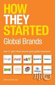 How They Started: Global Brands How 21 Good Ideas Became Great | Books & Games for sale in Lagos State