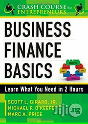 Business Finance Basics: Learn What You Need | Books & Games for sale in Lagos State
