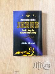 Becoming Like Jesus By Gbile Akanni | Books & Games for sale in Lagos State, Surulere
