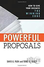 Powerful Proposals: How to Give Your Business Theby David G. Pugh | Books & Games for sale in Lagos State, Shomolu