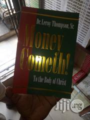 Money Cometh!: To The Body Of ChristBy Leroy Thompson Sr. | Books & Games for sale in Lagos State
