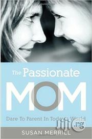 The Passionate Mom | Books & Games for sale in Oyo State, Akinyele