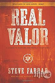 Real Valor: A Charge To Nurture And Protect Your Family | Books & Games for sale in Oyo State, Akinyele
