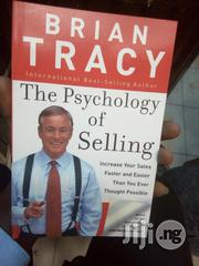 The Psychology Of Selling: Increase Your Sales By Brian Tracy | Books & Games for sale in Lagos State, Apapa