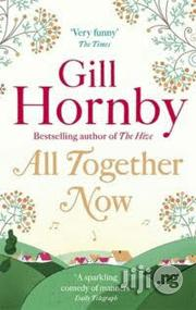 All Together Now - A Novel By Gill Hornby | Books & Games for sale in Lagos State, Surulere