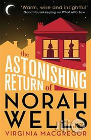 The Astonishing Return Of Nora Wells - A Novel By Virginia Macgregor | Books & Games for sale in Lagos State, Surulere