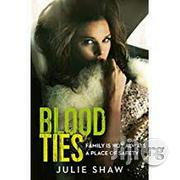 Blood Ties - A Novel By Julie Shaw | Books & Games for sale in Lagos State, Surulere