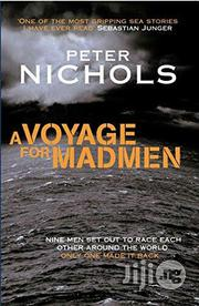 A Voyage For Madmen - A Novel By Peter Nichols | Books & Games for sale in Lagos State, Surulere