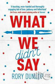 What We Didn't Say - A Novel By Rory Dunlop | Books & Games for sale in Lagos State, Surulere