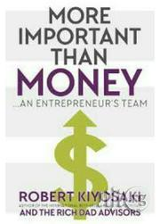 More Important Than Money: An Entrepreneur's Team Robert Kiyosaki | Books & Games for sale in Lagos State, Apapa