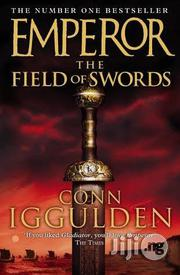 Emperor: The Field Of Swords - A Novel By Conn Iggulden | Books & Games for sale in Lagos State, Surulere