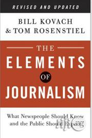 The Elements Of Journalism Bill Kovach | Books & Games for sale in Lagos State, Surulere