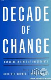 Decade Of Change By Geoffery Brewer | Books & Games for sale in Lagos State, Surulere