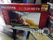 Polystar 32 Inches LED TV | TV & DVD Equipment for sale in Lagos State, Lekki Phase 1