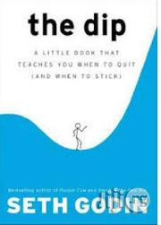 The Dip: A Little Book That Teaches You When To Quit (And When To Stick) Seth Godin | Books & Games for sale in Lagos State, Surulere