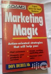 Marketing Magic By Don Debelak | Books & Games for sale in Lagos State, Ikeja