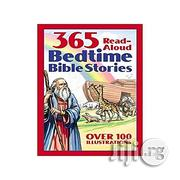 Bedtime Bible Story Book: 365 Read-aloud Stories From The Bible | Books & Games for sale in Lagos State, Oshodi-Isolo