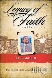 Legacy Of Faith Collection: T.L. Osborn Hardcover | Books & Games for sale in Oyo State, Akinyele