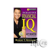 Increase Your Financial I.Q By Robert T. Kiyosaki | Books & Games for sale in Lagos State, Oshodi-Isolo