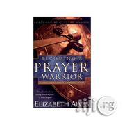 Becoming A Prayer Warrior | Books & Games for sale in Lagos State, Oshodi-Isolo