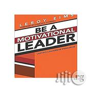 Be A Motivational Leader | Books & Games for sale in Lagos State, Oshodi-Isolo