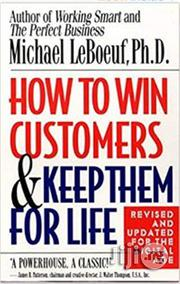 How to Win Customers and Keep Them for Life | Books & Games for sale in Lagos State, Surulere