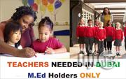 Teachers Urgently Needed In DUBAI - B.Ed Or M.Ed ONLY | Teaching Jobs for sale in Lagos State, Ikeja
