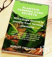 Plantain Farming Cash Secret By Bridget Freeborn | Books & Games for sale in Lagos State, Ikeja