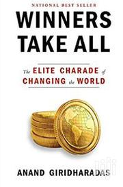 Winners Take All: The Elite Charade Of Changing The World | Books & Games for sale in Lagos State, Surulere
