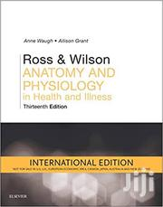 Ross And Wilson Anatomy And Physiology 13th Edition | Books & Games for sale in Lagos State, Lagos Mainland