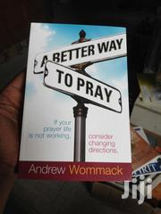 A Better Way To Pray | Books & Games for sale in Abuja (FCT) State, Utako