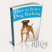 How To Stop A Dog Barking | Books & Games for sale in Abuja (FCT) State, Karu