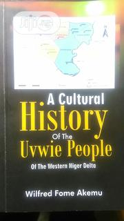 A Cultural History of the Uvwie People | Books & Games for sale in Delta State, Uvwie