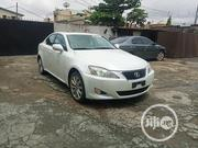 Lexus IS 250 2008 White | Cars for sale in Abuja (FCT) State, Kubwa