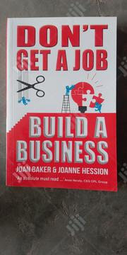 Don't Get A Job Build A Business | Books & Games for sale in Abuja (FCT) State, Wuye