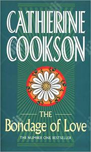 The Bondage Of Love - A Novel By Catherine Cookson | Books & Games for sale in Lagos State, Surulere