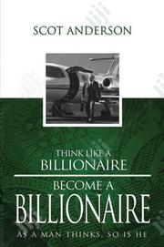 Think Like A Billionaire.   Books & Games for sale in Abuja (FCT) State, Wuse