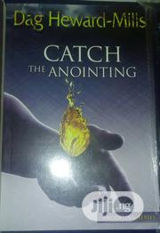 Catch The Anointing By Dag Heward-mills | Books & Games for sale in Lagos State, Ikeja