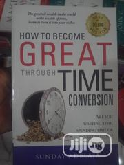 How To Become Great Through Time Conversions | Books & Games for sale in Lagos State, Yaba