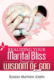 Realising Your Marital Bliss Through The Wisdom Of God | Books & Games for sale in Lagos State, Lagos Island