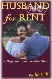 Husband For Rent (A Nigerian Romance Thriller) | Books & Games for sale in Lagos State, Ikeja