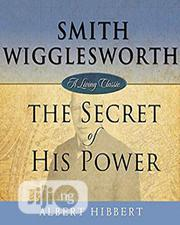 Smith Wigglesworth: Secret of His Power | Books & Games for sale in Lagos State, Oshodi-Isolo